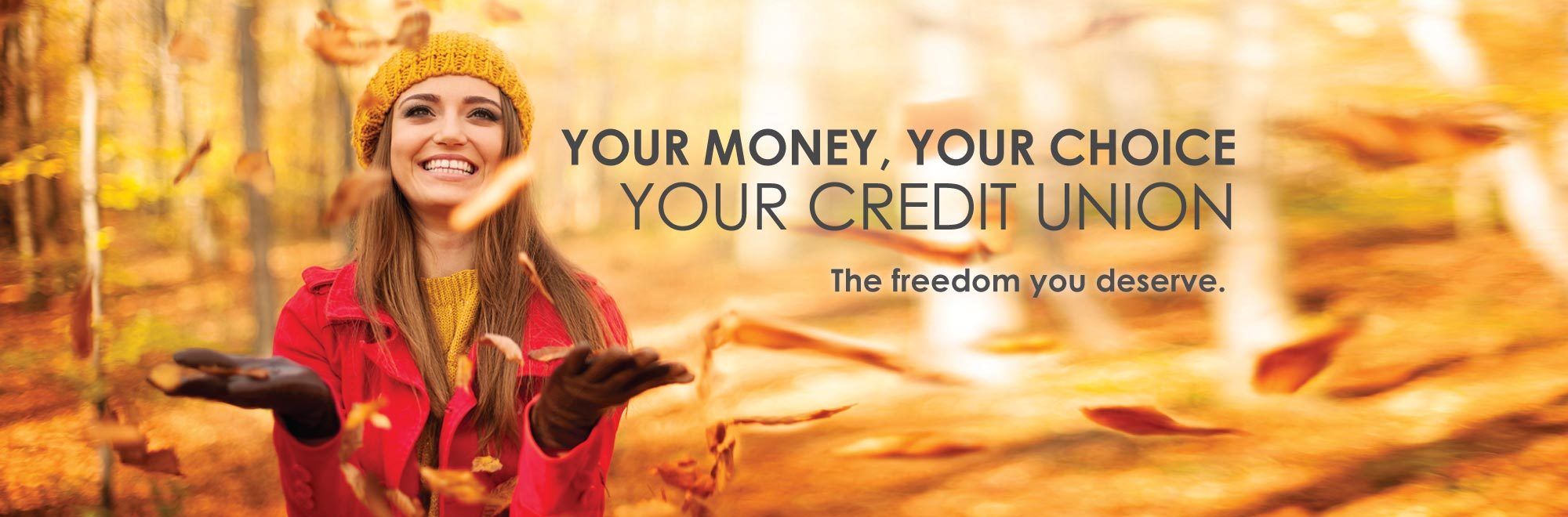 Your Money, Your Choice, Your Credit Union - The Freedom You Deserve