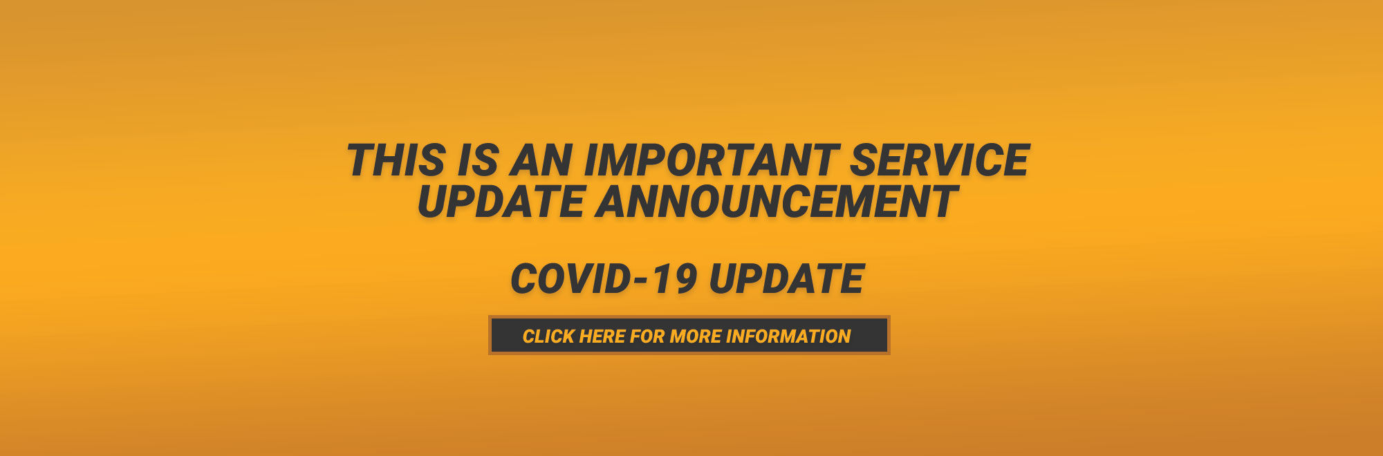 This is an important service update and COVID-19 announcement. Find more information.