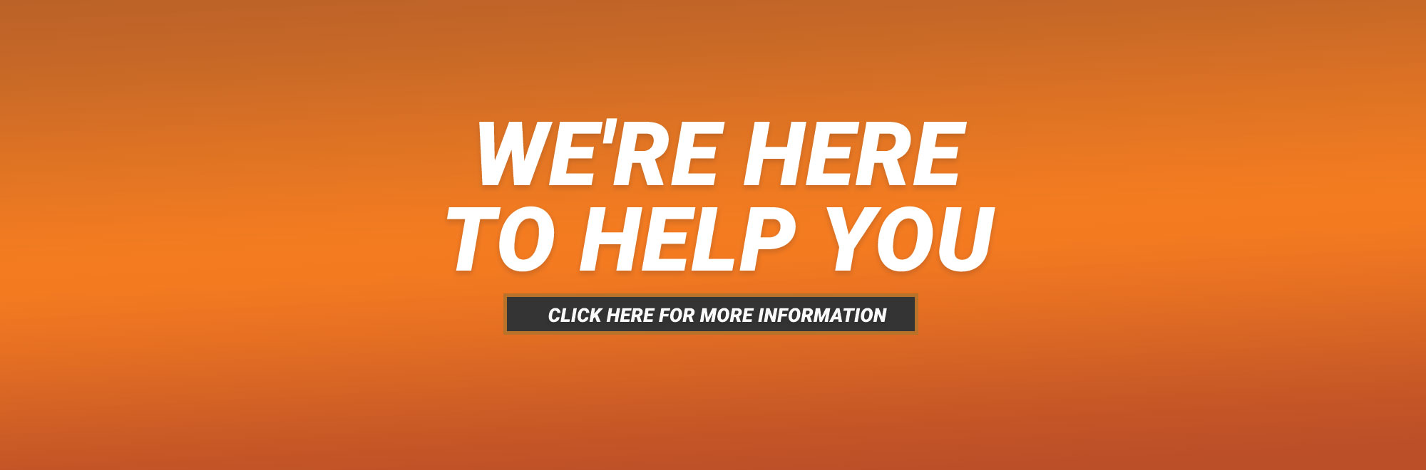We're here to help you. Find more information here.