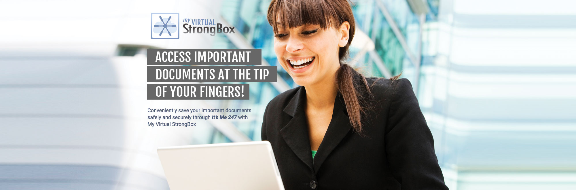 Conveniently save and access important documents through It's Me 24 with Virtual Strongbox