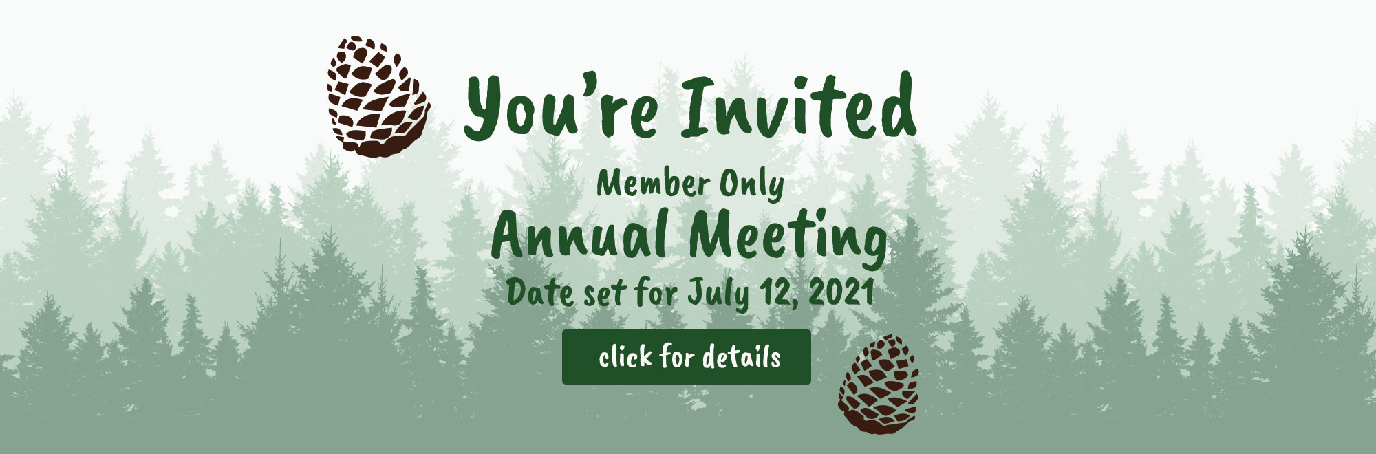 You're invited to our member only annual meeting on July 12th
