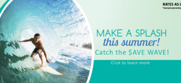 catch the save wave. Summer loan; rates as low as 1.99 annual percentage rate.